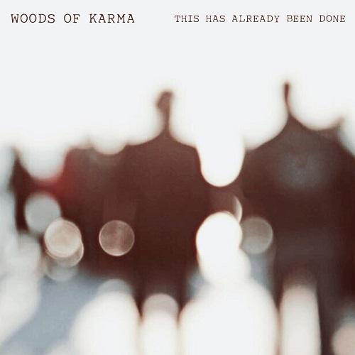 "Nuova uscita discografica (R)esisto: ""This Has Already Been Done"" EP dei WOODS OF KARMA"