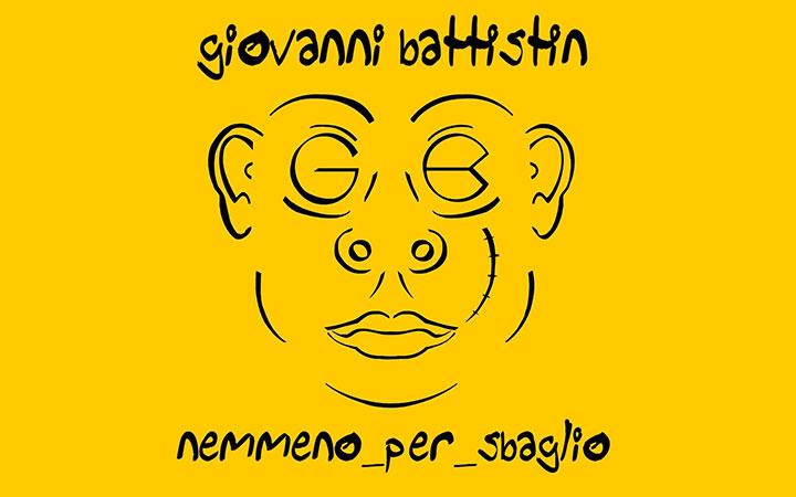 Esce il 1° Aprile NEMMENO PER SBAGLIO, il nuovo LP di GIOVANNI BATTISTIN